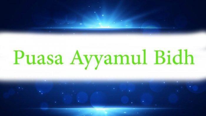 Niat Puasa Ayyamul Bidh Hari Terakhir Kamis 28 Januari 2021 Lengkap Doa Sebelum dan Sesuah Makan
