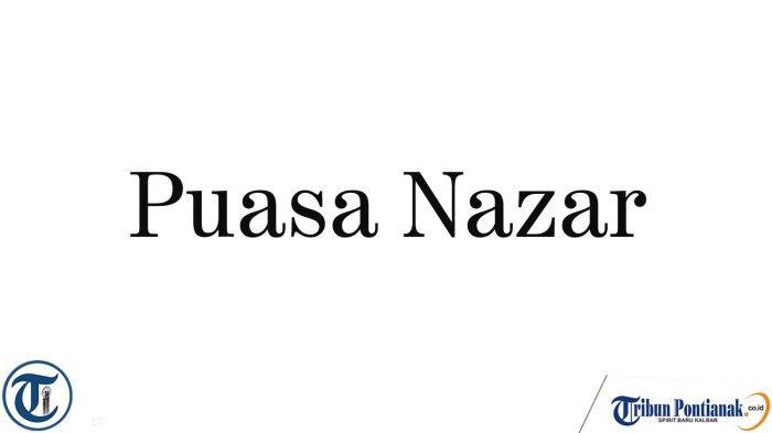 Niat Puasa Nazar dan Tata Cara Melaksanakannya, Apa Hukum Puasa Nazar?