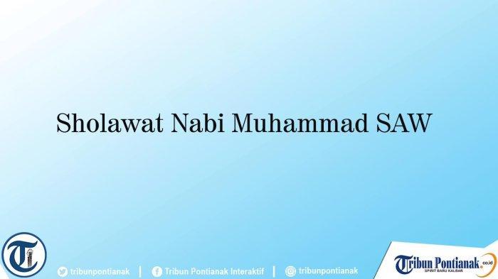 Bacaan Sholawat Nabi Muhammad SAW Sambut Maulid 12 Rabiul Awwal 1443 Hijriyah