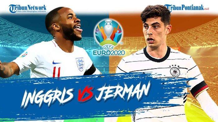 PREDIKSI Hasil Inggris vs Jerman Euro 2021 Malam Ini, Potensi Hujan Gol ?