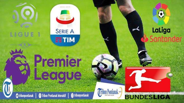 JADWAL BOLA - Liga Prancis, Liga Jerman, Liga Italia, Liga Spanyol dan Liga Inggris! Cek Klasemen
