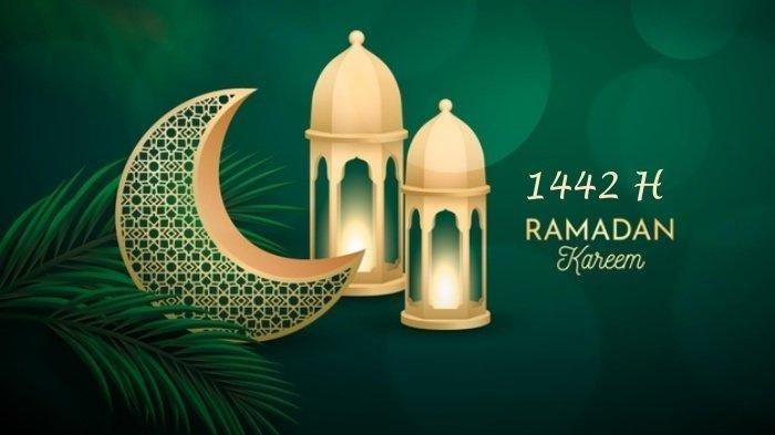 Ucapan Ramadhan 1442 Hijriyah atau April 2021 Cocok untuk Keluarga dan Sahabat