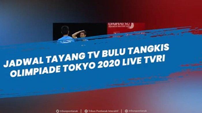 Jadwal Bulu Tangkis Olimpiade Tokyo Lengkap Jam Tayang Live TVRI Mulai Sabtu 24 Juli 2021 Jam 07.00