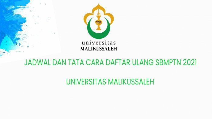 Jadwal dan Cara Daftar Ulang Mahasiswa Jalur SBMPTN 2021 di Universitas Malikussaleh Aceh Utara