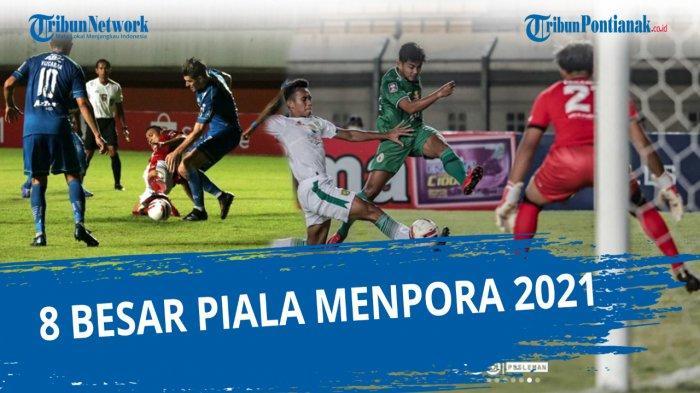 JADWAL LENGKAP Piala Menpora 2021 Babak 8 Besar Persib Vs Persebaya Bali PSS Persija Barito PSIS PSM
