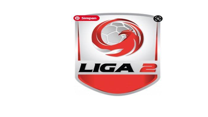 UPDATE KLASEMEN Liga 2 Indonesia Terbaru Hari Ini serta Jadwal Lengkap Pertandingan Grup A B C D