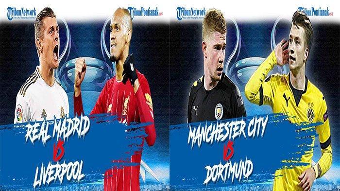 LIVE SCORE Real Madrid Vs Liverpool, Manchester City Vs Dortmund di Liga Champions Babak 8 Besar