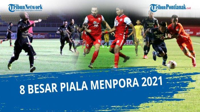 JADWAL Piala Menpora 2021 yang Lolos Jadwal Delapan Besar Piala Menpora 2021, Cek Indosiar Live