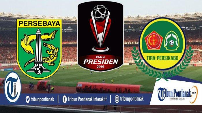 JADWAL Piala Presiden Persebaya Vs TIRA Persikabo Babak 8 Besar Piala Presiden, Ini Prediksi Line Up
