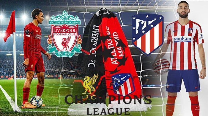 JADWAL Siaran Langsung Liga Champion Rabu (19/), Atletico Madrid Vs Liverpool dan Dortmund Vs PSG