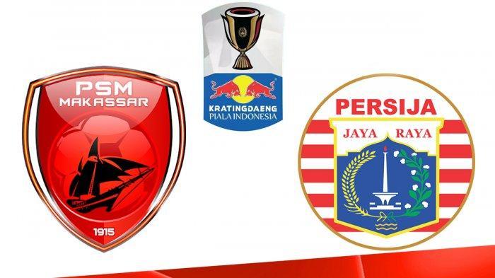 Jadwal Terbaru PSM Vs Persija Final Piala Indonesia Leg 2 Setelah Ditunda, Tetap Digelar di Makassar