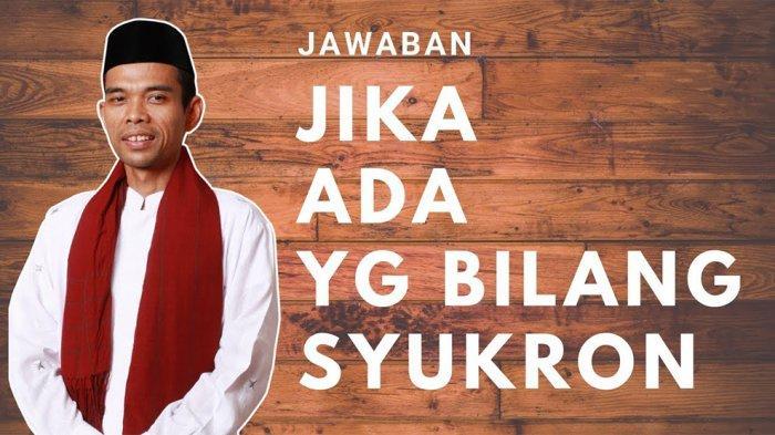 JAWABAN Syukron Katsiron Menurut Ustadz Abdul Somad hingga Perbedaannya denganJazakallahu Khairan