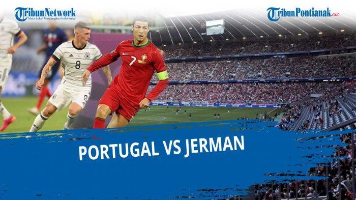 HASIL Piala Eropa Tadi Malam Jerman Vs Portugal dan Prancis Vs Hungaria, 8 Gol di Grup Neraka