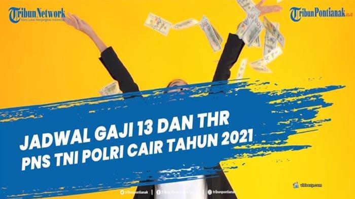 INFO Pencairan THR PNS, Pencairan THR Pensiunan serta THR TNI-Polri Kapan Turun? Besaran THR 2021