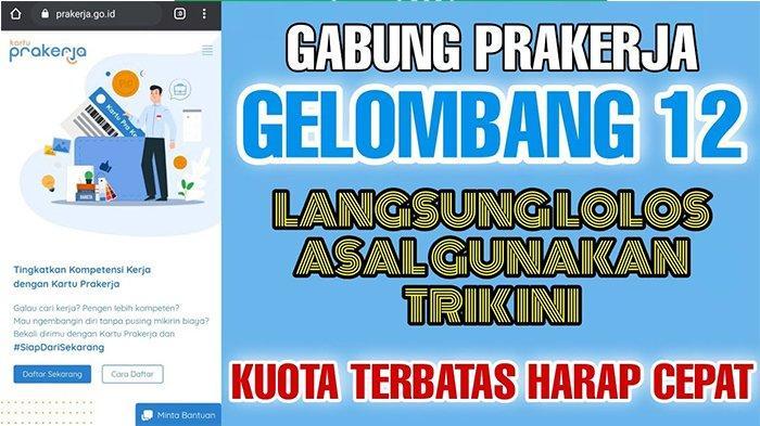 LOGIN www.prakerja.go.id Prakerja Gelombang 12 Buka Kembali 2021 - Syarat & Panduan Daftar Prakerja