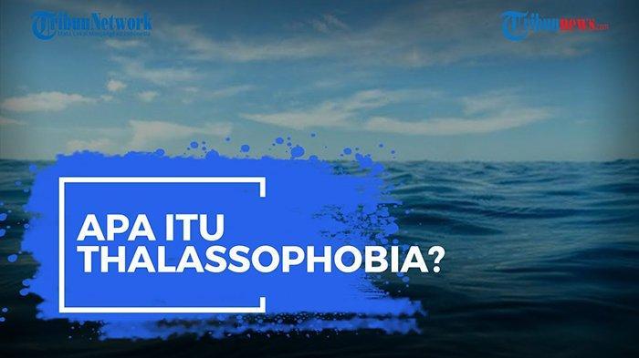 KENALI Penyebab Penyakit Thalassophobia, Penelitian Tunjukkan Penderitanya Banyak Wanita