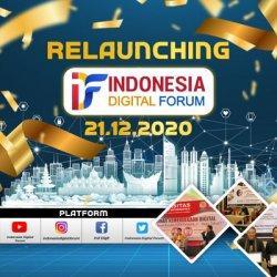 Kepedulian Terhadap Kemajuan Digital, Indonesia Digital Forum Re-Launching