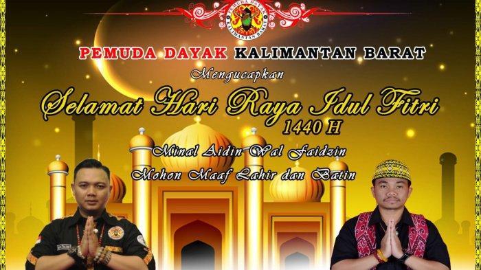 Ketua Pemuda Dayak Kalimantan Barat Ucapkan Selamat Hari Raya Idul Fitri 1440 H