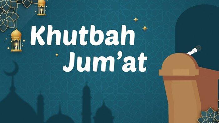 Khutbah Jumat Terbaru 11 Juni 2021 Tema Kesatuan Empat Pilar dalam Kehidupan Islam