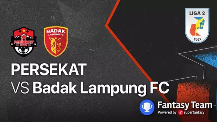 Jadwal Liga 2 Indonesia 2021 Live Indosiar Senin 27 September Persekat vs Badak Lampung
