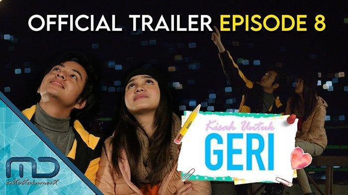 Sinopsis Kisah untuk GERI Episode 8 Cinta Segitiga Raini dengan Rio dan Geri Berujung Pindah Sekolah