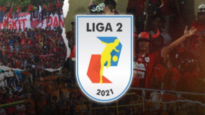 Update Klasemen Liga 2 Indonesia 2021 Hari Ini Kamis 14 Oktober Usai Mitra Kukar vs Persewar Waropen