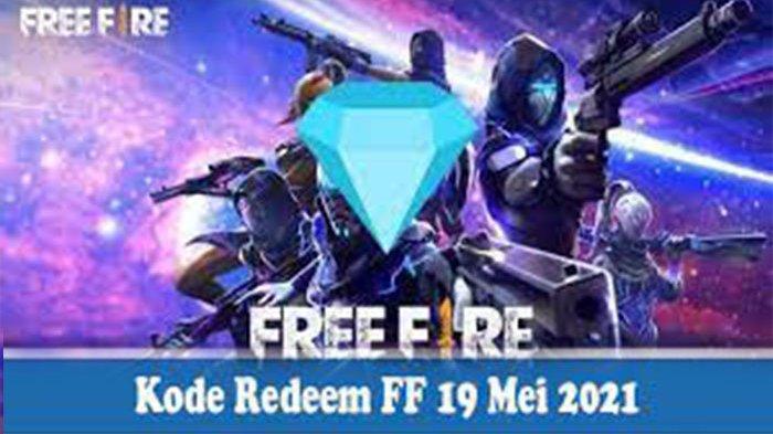 KODE REDEEM FF 19 Mei 2021 Cara Klaim Kode Redeem Gratis Tiap Hari Update Skin & Senjata