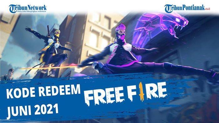 KLAIM Kode Redeem FF Terbaru Hari Ini Rabu 9 Juni 2021 & Daftar Kode Redeem Free Fire Belum Ditukar