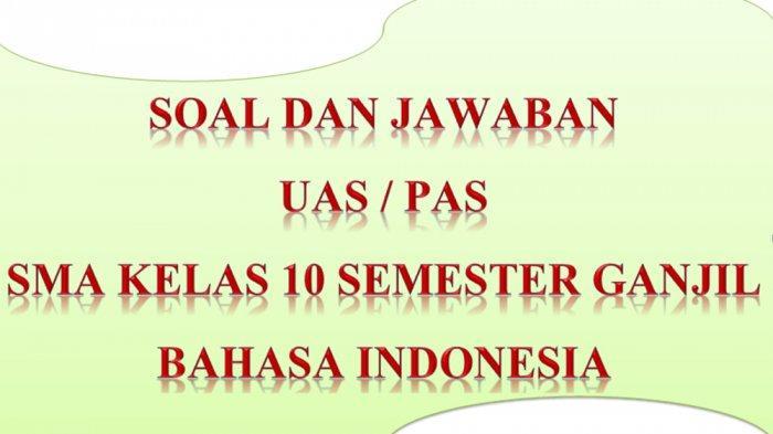 Kunci Jawaban Soal Latihan Ulangan Pas Uas Bahasa Indonesia Kelas 10 Sma Semester 1 Ganjil 2020 Halaman All Tribun Pontianak