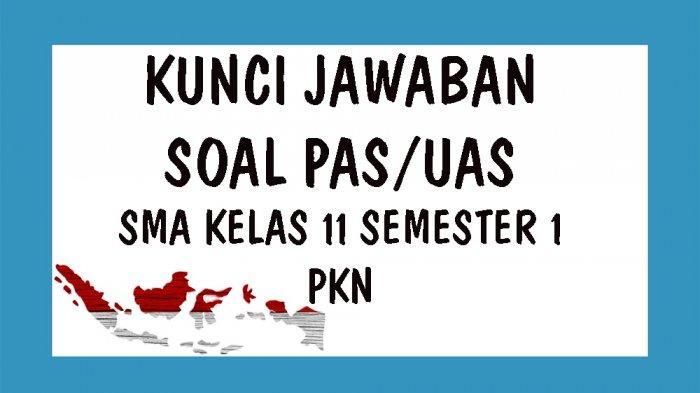 KUNCI JAWABAN Soal Latihan Penilaian Akhir Semester PAS ...