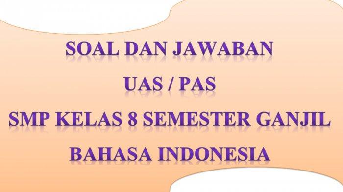 Kunci Jawaban Soal Ulangan Pas Uas Bahasa Indonesia Kelas 8 Smp Mts Semester 1 Ganjil 2020 Tribun Pontianak