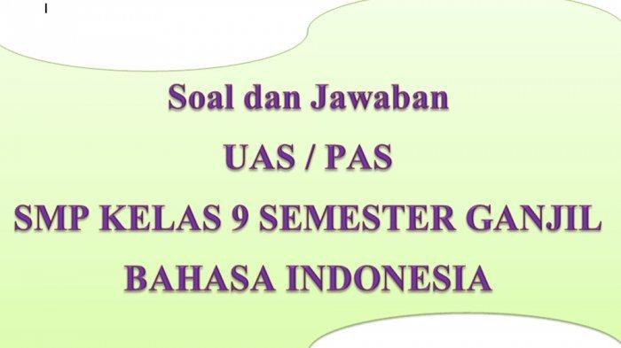 Kunci Jawaban Soal Ulangan Pas Uas Bahasa Indonesia Kelas 9 Smp Mts Semester 1 Ganjil 2020 Tribun Pontianak