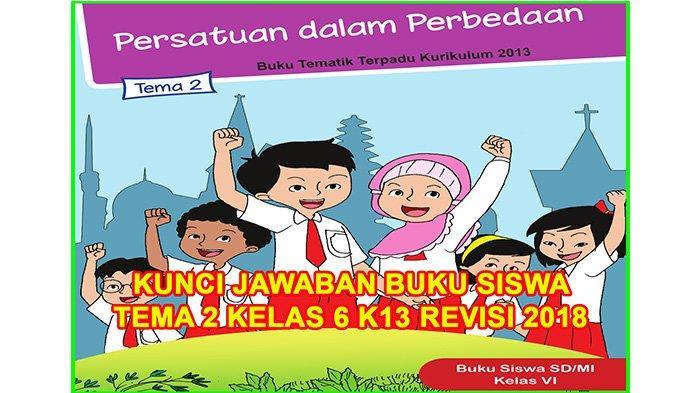 Kunci Jawaban Tema 2 Kelas 6 Sd Halaman 78 83 Subtema 2 Pembelajaran 4 Persatuan Dalam Perbedaan Tribun Pontianak
