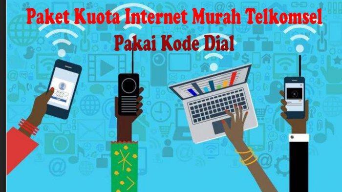 INTERNET Murah Telkomsel Terbaru Tahun 2021 Aktivasi Pakai Kode Dial Mudah & Kuota Besar
