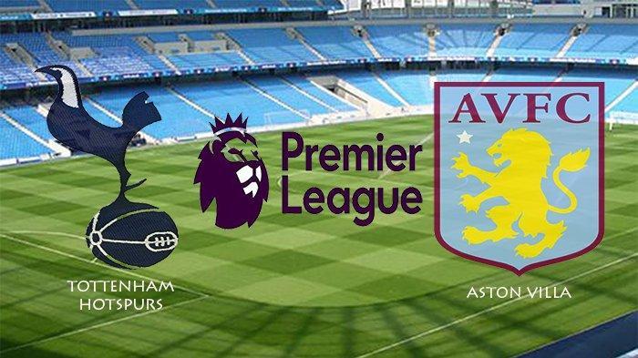 LIVE Streaming Tottenham Hotspurs Vs Aston Villa Mola TV, Kembalinya Villans di Kasta Tertinggi