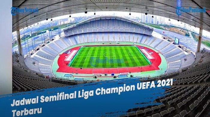 JADWAL Liga Champion UEFA Live SCTV Leg 2 Penentuan Tiket Final Rabu dan Kamis Ini