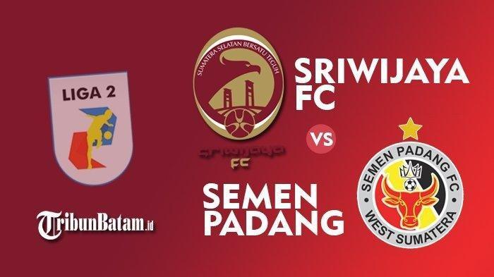 Jadwal Liga 2 Indonesia 2021 Live Hari Ini Senin 11 Oktober 2021 Sriwijaya FC vs Semen Padang