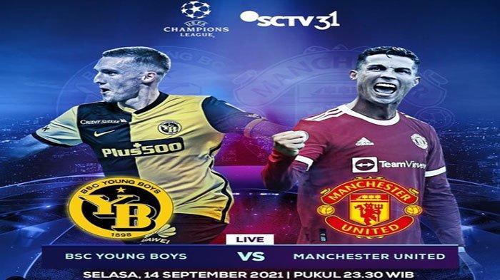Liga Champions Malam Ini Live Streaming SCTV Sports Young Boys Vs Man United & Barcelona Vs Munchen