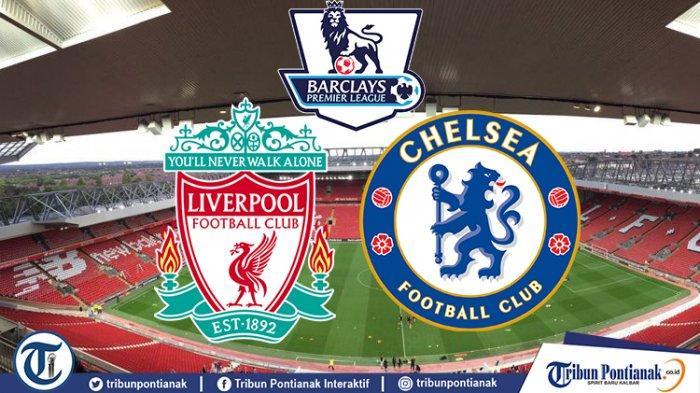 Susunan Pemain Chelsea Kontra Liverpool di Liga Inggris Malam Ini, Duel Racikan Klopp Vs Tuchel