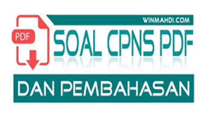 Link Contoh Materi Soal CPNS 2021 dan Soal PPPK 2021 Lengkap Pembahasan dan Kunci Jawaban