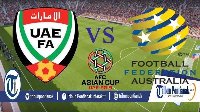 Link LIVE STREAMING Australia Vs UAE, Big Match Live Streaming AFC Asian Cup UAE Malam Ini