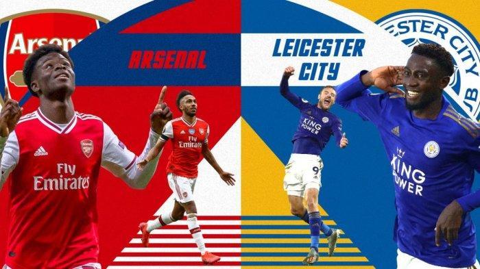 LINK Live Streaming Liga Inggris Arsenal dan Leicester City, Duel Tiket Champions dan Liga Europa