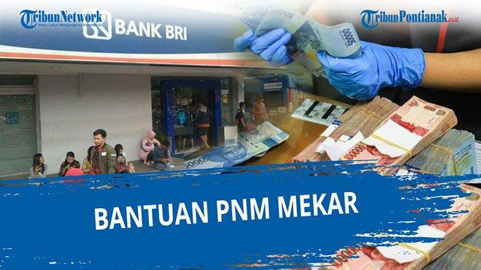 BANTUAN UMKM PNM Mekar BNI Tahap 3 Kapan Cair Cek Daftar Online banpresbpum.id eform.bri.co.id/bpum