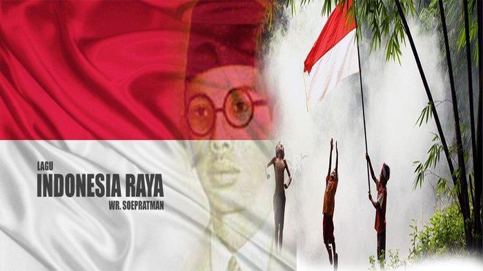 Lirik Lagu Indonesia Raya WR Supratman Dari Stanza 1 Hingga 3, Maknanya Berbeda-beda!