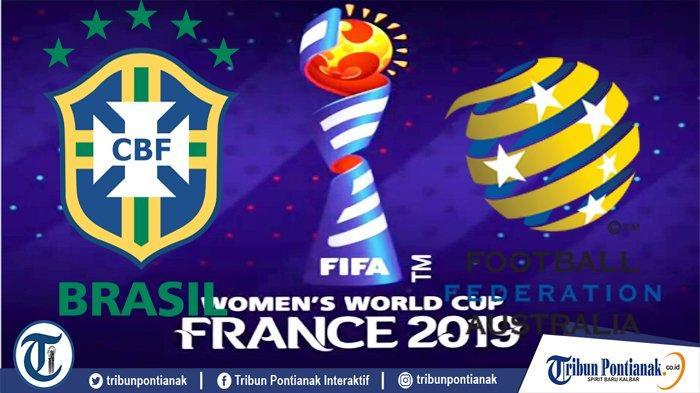 LIVE Brazil Vs Australia | Link Live Score FIFA Women's World Cup 2019 Prancis Mulai Jam 23.00 WIB