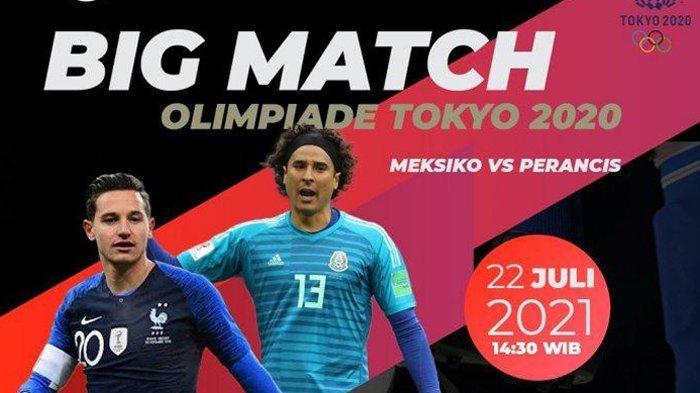 Live Hasil Meksiko vs Prancis Olimpiade Tokyo 2021 Lengkap Prediksi dan Link Live Streaming