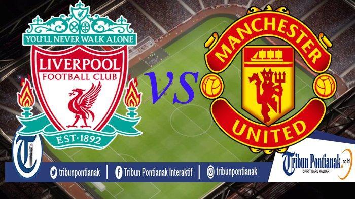 LIVE HASIL Liverpool Vs Man United Super Big Match Liga Inggris Pekan ke-23, Minggu (19/1) Malam WIB