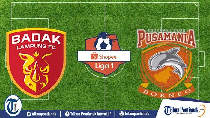 LIVE Ochannel TV Badak Lampung Vs Borneo FC, Live Streaming SHOPEE Liga 1 & Live Score Jam 15.30 WIB