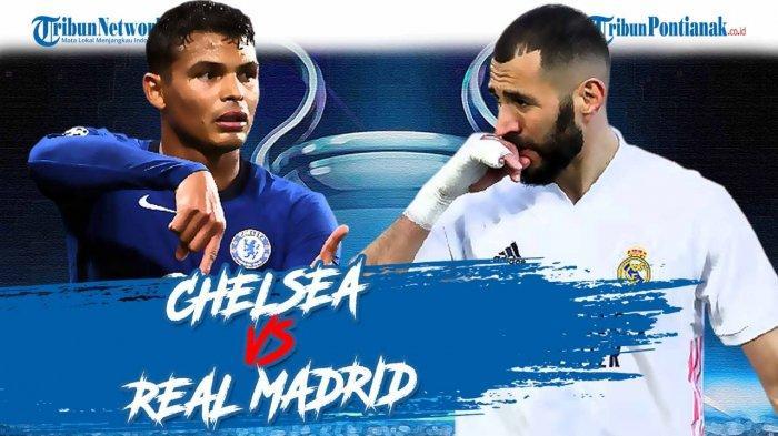 LIVE Score Liga Champion Streaming Chelsea Vs Real Madrid , Cek Cara Nonton Liga Champion di HP