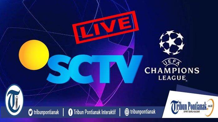 JADWAL Siaran Langsung Liga Champions Live Streaming SCTV Sports Rabu & Kamis Dini Hari WIB